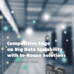 Competitive edge on big data scalability